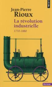 La révolution industrielle, 1770-1880 - Couverture - Format classique