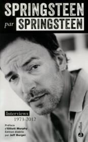 Springsteen par Springsteen ; interviews 1973-2012 - Couverture - Format classique
