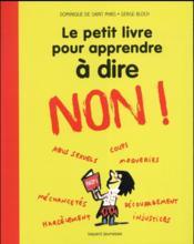 Le petit livre pour apprendre à dire non ! - Couverture - Format classique