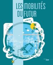 Les mobilités du futur - Couverture - Format classique