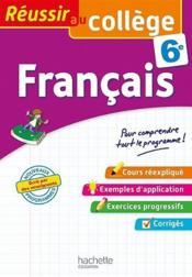 REUSSIR AU COLLEGE ; français ; 6e - Couverture - Format classique