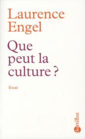 Que peut la culture ? - Couverture - Format classique