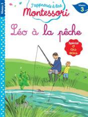 J'apprends à lire Montessori ; Léo à la pêche, niveau 3 - Couverture - Format classique