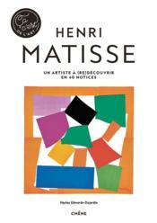 Henri Matisse ; un artiste à (re)découvrir en 40 notices - Couverture - Format classique