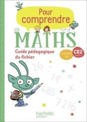 Pour comprendre les maths ; CE2 ; guide pédagogique du fichier - Couverture - Format classique