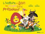 L'histoire du lion qui voulait être président - Couverture - Format classique