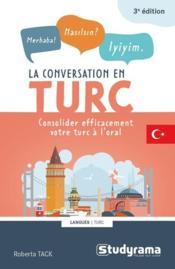 La conversation en turc ; consolider efficacement le turc à l'oral - Couverture - Format classique