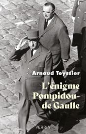 L'énigme Pompidou-de Gaulle - Couverture - Format classique