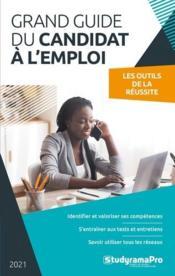 Grand guide du candidat à l'emploi : les ouils de la réussite - Couverture - Format classique