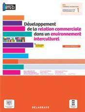 Développement de la relation commerciale dans un environnement interculturel : BTS commerce international ; pochette élève (édition 2021) - Couverture - Format classique