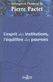Mélanges en l'honneur de Pierre Pactet : l'esprit des institutions, l'équilibre des pouvoirs - Intérieur - Format classique