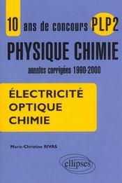 10 Ans De Concours Plp2 Physique Chimie Annales Corrigees 1990-2000 Electricite Optique Chimie - Intérieur - Format classique