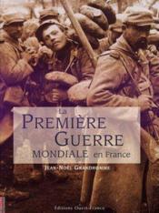 La premiere guerre mondiale en france - Couverture - Format classique