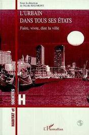 L'Urbain Dans Tous Ses Etats ; Faire, Dire, Vivre La Ville - Intérieur - Format classique