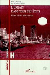 L'Urbain Dans Tous Ses Etats ; Faire, Dire, Vivre La Ville - Couverture - Format classique