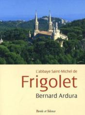 Abbaye de Saint Michel de Frigolet (1858-2008) - Couverture - Format classique