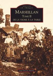 Marseillan t.2 ; de la vigne à la table - Couverture - Format classique
