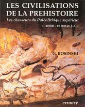 Les Civilisations De La Prehistoire(40000 A 10000 Avant J.-C.) - Intérieur - Format classique
