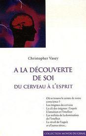 A La Decouverte De Soi, Du Cerveau A L'Esprit - Couverture - Format classique