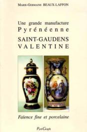 Une grande manufacture pyreneenne st gaudens valentine - Couverture - Format classique