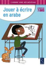 Jouer à écrire en arabe - Couverture - Format classique