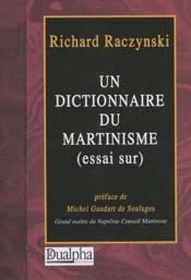 Un dictionnaire du Martinisme (essai sur) - Couverture - Format classique