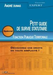 Le petit guide de survie statutaire - special fonction publique territoriale - Couverture - Format classique