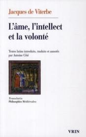 L'âme, l'intellect et la volonté ; textes latins introduits, traduits et annotés par Antoiné Coté - Couverture - Format classique