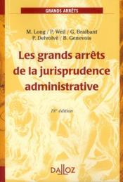 Les grands arrêts de la jurisprudence administrative (18e édition) - Couverture - Format classique
