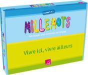 Millemots ; Vivre Ici Vivre Ailleurs ; Mallette Complète - Couverture - Format classique