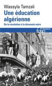 Une éducation algerienne ; de la révolution à la décennie noire - Couverture - Format classique
