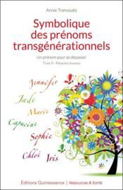 Symbolique des prénoms transgénérationnels t.2 ; un prénom pour se dépasser ; prénoms féminins - Couverture - Format classique