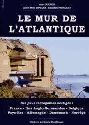 Les plus incroyables vestiges du Mur de l'Atlantique - Couverture - Format classique