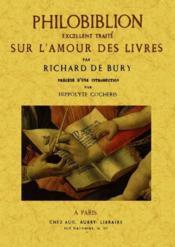 Philobiblion ; excellent traité sur l'amour des livres - Couverture - Format classique