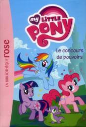 My little pony t.2 ; le concours de pouvoirs - Couverture - Format classique
