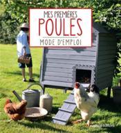 Mes premières poules ; mode d'emploi - Couverture - Format classique