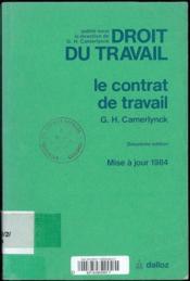 DROIT DU TRAVAIL, LE CONTRAT DE TRAVAIL, mise à jour de 1984 du t. I, 2èmeéd. - Couverture - Format classique