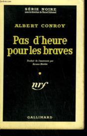 Pas D'Heure Pour Les Braves. ( Nice Guys Finish Dead ). Collection : Serie Noire N° 430 - Couverture - Format classique
