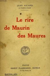 Le Rire De Maurin Des Maures. - Couverture - Format classique