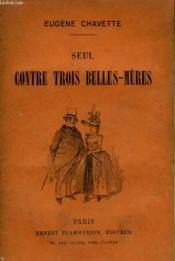 Seul Contre Trois Belles-Meres. - Couverture - Format classique