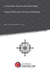 Toujours Blaye [par le Mis de La Gervaisais] [Edition de 1833] - Couverture - Format classique