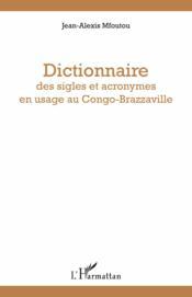 Dictionnaire des sigles et acronymes en usage au Congo-Brazzaville - Couverture - Format classique