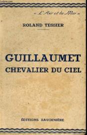 Guillaumet, Chevalier Du Ciel - Couverture - Format classique