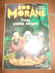 Bob Morane - Trois Petits Singes - - Couverture - Format classique