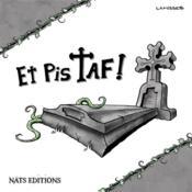 Et pis Taf ! t.1 ; mourir tue - Couverture - Format classique