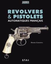 Revolvers & pistolets automatiques français - Couverture - Format classique