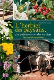 L'herbier des paysans, des guérisseurs et des sorciers - Couverture - Format classique