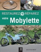 RESTAUREZ & REPARER ; votre mobylette - Couverture - Format classique