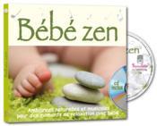 Bébé zen ; ambiances naturelles et musicales pour des moments de relaxation avec bébé - Couverture - Format classique