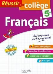 REUSSIR AU COLLEGE ; français ; 5e - Couverture - Format classique